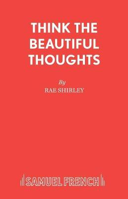 Think the Beautiful Thoughts (Paperback)
