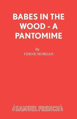 Babes in the Wood: Play - Acting Edition S. (Paperback)