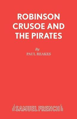 Robinson Crusoe and the Pirates (Paperback)