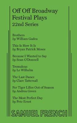 Off Off Broadway Festival Plays, 22nd Series - Off-Off-Broadway Festival Plays 22 (Paperback)