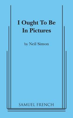I Ought to Be in Pictures (Paperback)