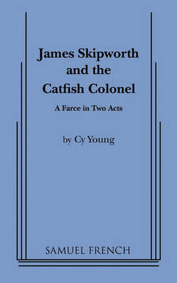 Cover James Skipworth and the Catfish Colonel