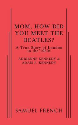 Mom, How Did You Meet the Beatles? (Paperback)