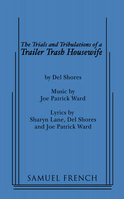 The Trials and Tribulations of a Trailer Trash Housewife (Paperback)
