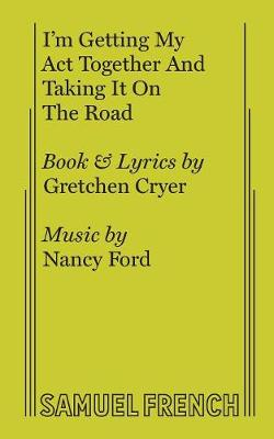 I'm Getting My ACT Together and Taking It on the Road - French's Musical Library (Paperback)