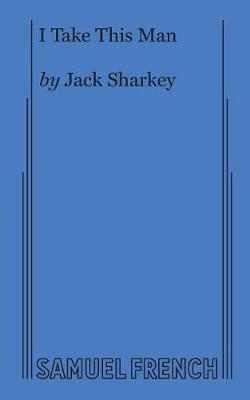 I Take This Man: A Screwball Farce (Paperback)