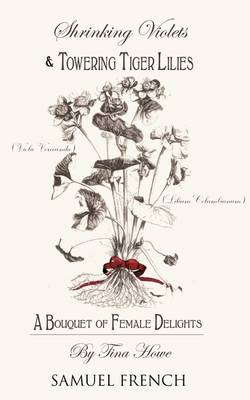 Shrinking Violets and Towering Tigerlillies: A Bouquet of Female Delights (Paperback)