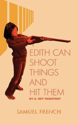 Edith Can Shoot Things And Hit Them (Paperback)