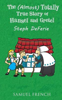 The (Almost) Totally True Story of Hansel and Gretel (Paperback)