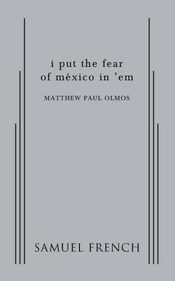 I Put the Fear of Mexico in 'em (Paperback)