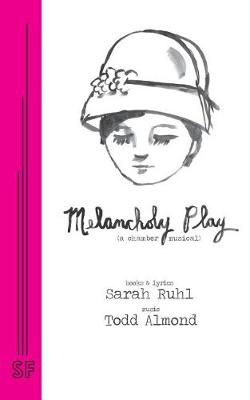 Melancholy Play: A Chamber Musical (Paperback)