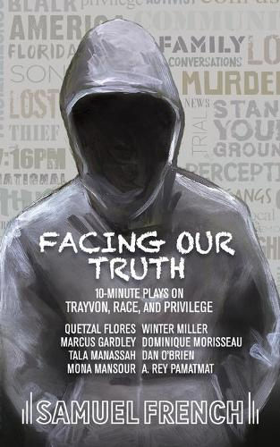 Facing Our Truth: Short Plays on Trayvon, Race, and Privilege (Paperback)