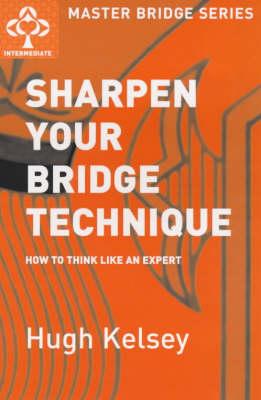 Sharpen Your Bridge Technique: How to Think Like an Expert - Master Bridge Series (Paperback)