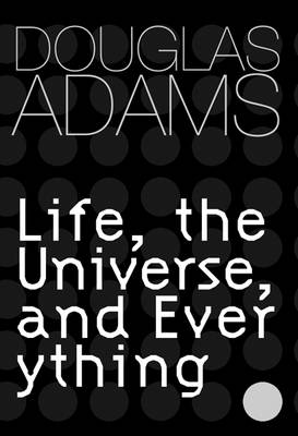 Life, the Universe and Everything - Gollancz S.F. 3 (Hardback)
