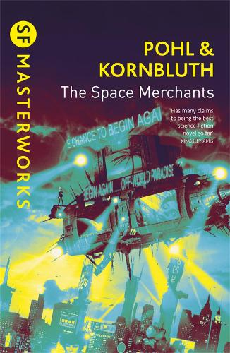 The Space Merchants - S.F. Masterworks (Paperback)
