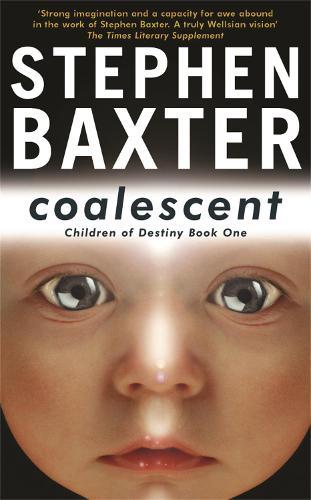 Coalescent: Coalescent Destiny's Children Book One - Gollancz S.F. (Paperback)