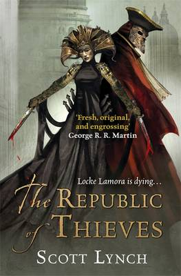 The Republic of Thieves: The Gentleman Bastard Sequence, Book Three - Gentleman Bastard (Hardback)