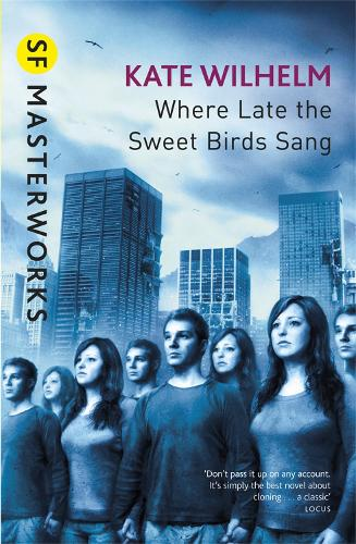 Where Late The Sweet Birds Sang - S.F. Masterworks (Paperback)