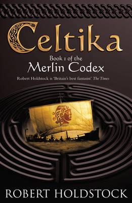 Merlin Codex: Celtika Bk. 1 - Gollancz S.F. (Paperback)