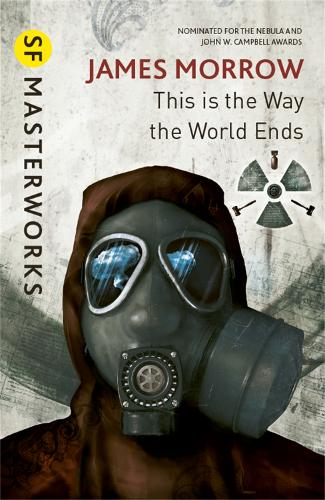 This Is the Way the World Ends - S.F. Masterworks (Paperback)
