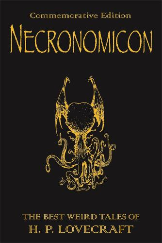 Necronomicon: The Best Weird Tales of H.P. Lovecraft - Gollancz S.F. (Hardback)
