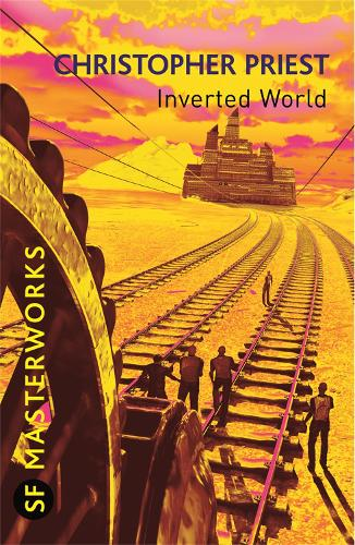 Inverted World - S.F. MASTERWORKS (Paperback)