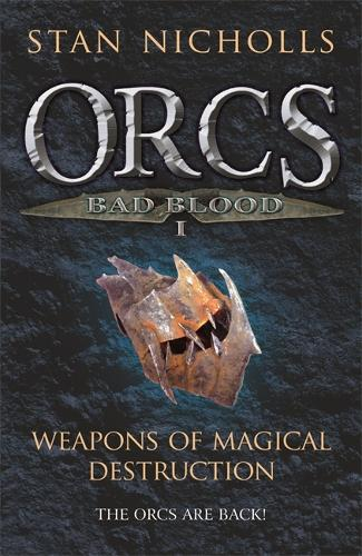 Orcs Bad Blood: Orcs Bad Blood I Weapons of Magical Destruction v. 1 - Gollancz S.F. (Paperback)