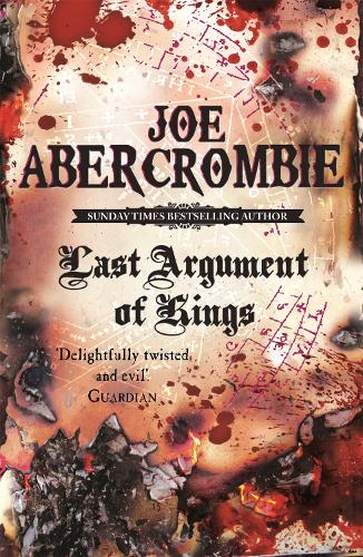 Last Argument Of Kings: Book Three - The First Law (Paperback)