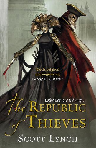 The Republic of Thieves: The Gentleman Bastard Sequence, Book Three - Gentleman Bastard (Paperback)