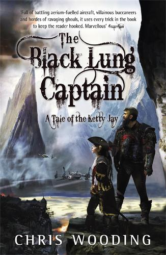 The Black Lung Captain: Tales of the Ketty Jay (Paperback)