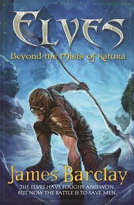 Elves: Beyond the Mists of Katura - ELVES (Paperback)