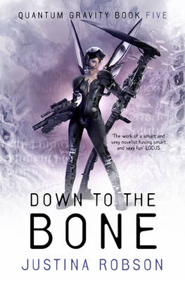Down to the Bone - Quantum Gravity Bk. 5 (Paperback)