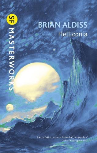 Helliconia: Helliconia Spring, Helliconia Summer, Helliconia Winter - S.F. Masterworks (Paperback)