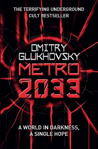 Metro 2033: The novels that inspired the bestselling games (Paperback)