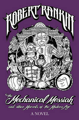 The Mechanical Messiah and Other Marvels of the Modern Age: A Novel (Hardback)