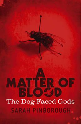 A Matter of Blood - The Dog-faced Gods Trilogy (Hardback)