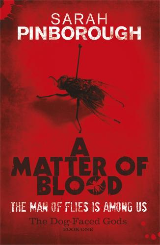A A Matter of Blood: A Matter Of Blood The Dog-faced Gods Book One - DOG-FACED GODS TRILOGY (Paperback)