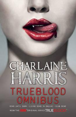 "A True Blood Omnibus: ""Dead Until Dark"", ""Living Dead in Dallas"", ""Club Dead"" (Paperback)"