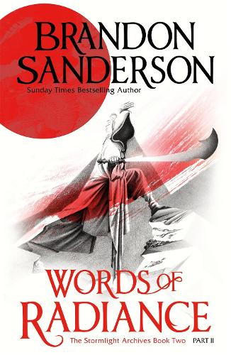 Words of Radiance Part Two: The Stormlight Archive Book Two - STORMLIGHT ARCHIVE (Paperback)