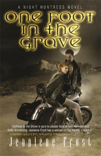 One Foot in the Grave: A Night Huntress Novel - NIGHT HUNTRESS (Paperback)