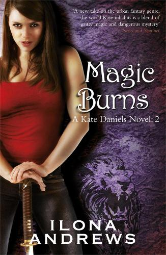 Magic Burns: A Kate Daniels Novel: 2 - KATE DANIELS NOVEL (Paperback)