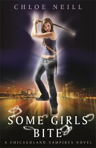 Some Girls Bite: A Chicagoland Vampires Novel - Chicagoland Vampires Series (Paperback)