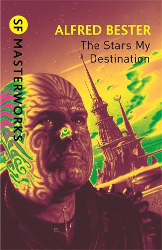 The Stars My Destination - S.F. Masterworks (Paperback)