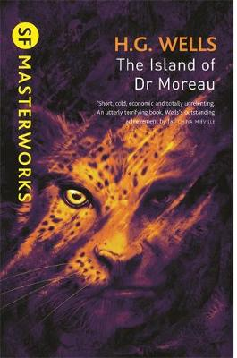 The Island Of Doctor Moreau - S.F. Masterworks (Hardback)
