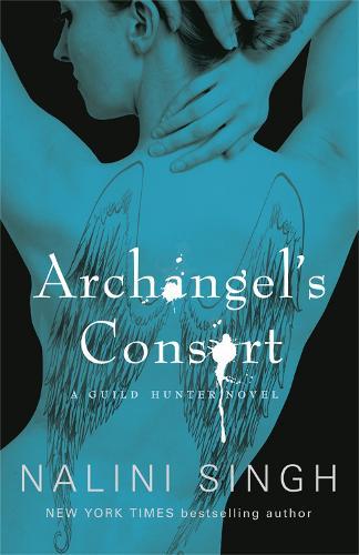Archangel's Consort: Book 3 - The Guild Hunter Series (Paperback)