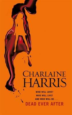 Dead Ever After: A True Blood Novel (Hardback)