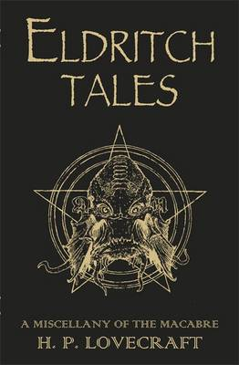 Eldritch Tales: A Miscellany of the Macabre (Hardback)