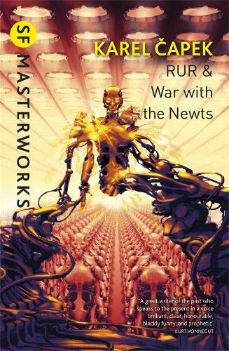 RUR & War with the Newts - S.F. Masterworks (Paperback)