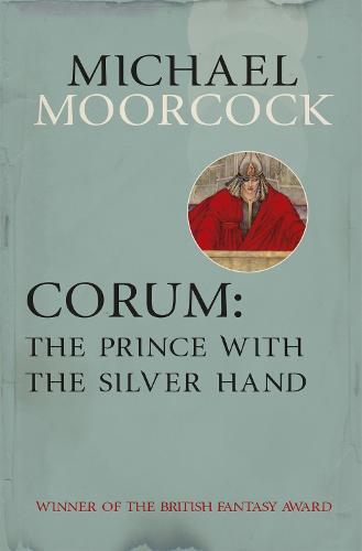 Corum: The Prince With the Silver Hand (Paperback)