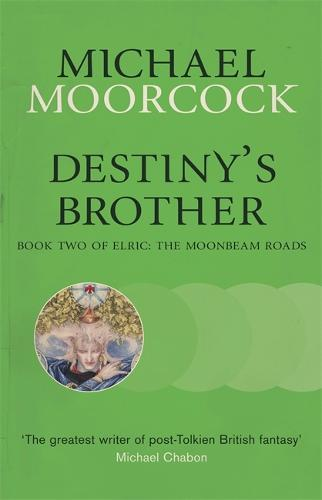 Destiny's Brother: Book Two of Elric: The Moonbeam Roads (Paperback)